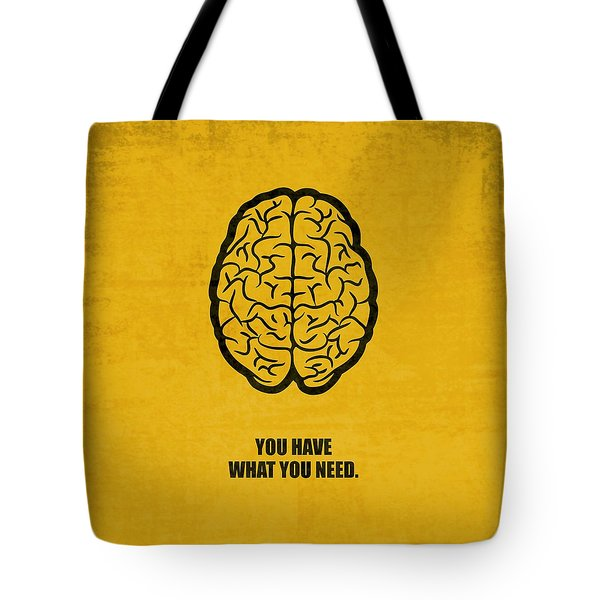 You Have What You Need Corporate Start-up Quotes Poster Tote Bag