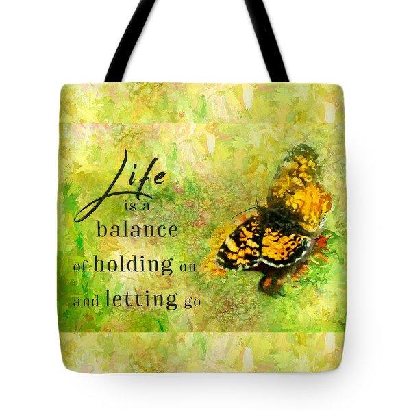 Life Is A Balance Tote Bag