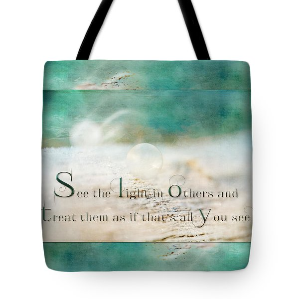 See The Light In Others Tote Bag