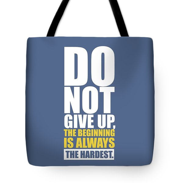 Do Not Give Up Gym Quotes Poster Tote Bag