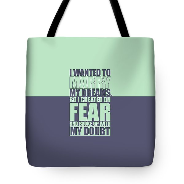 I Wanted To Marry My Dreams Gym Quotes Poster Tote Bag
