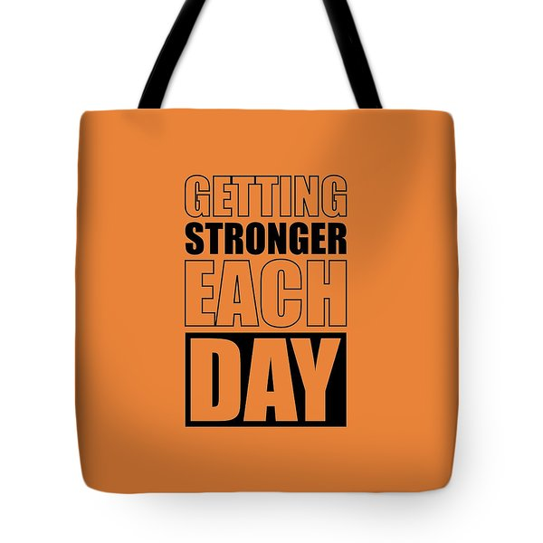Getting Stronger Each Day Gym Motivational Quotes Poster Tote Bag