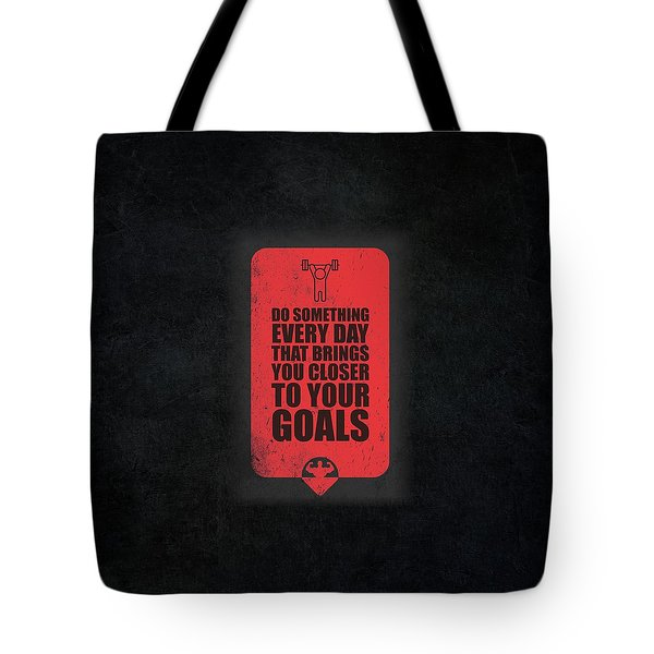 Do Something Every Day Gym Motivational Quotes Poster Tote Bag