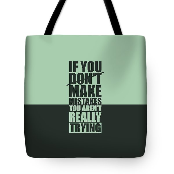 If You Donot Make Mistakes You Arenot Really Trying Gym Motivational Quotes Poster Tote Bag
