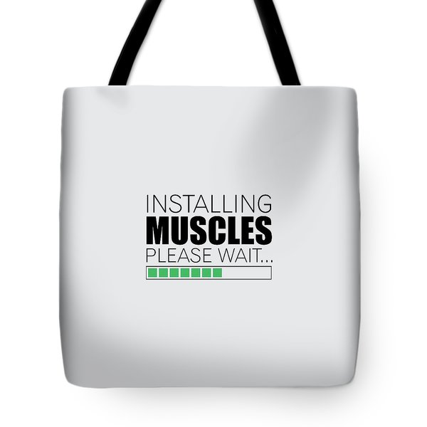 Installing Muscles Please Wait Gym Motivational Quotes Poster Tote Bag