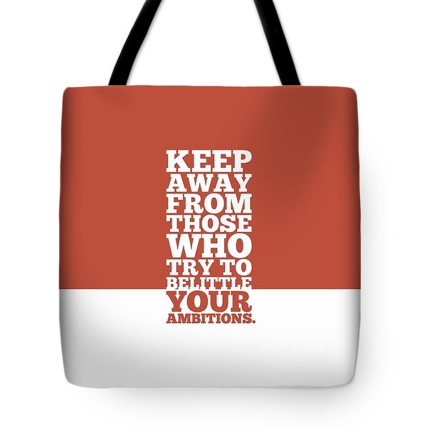 Keep Away From Those Who Try To Belittle Your Ambitions Gym Motivational Quotes Poster Tote Bag
