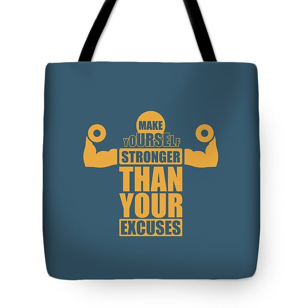 Make Yourself Stronger Than Your Excuses Gym Motivational Quotes Poster Tote Bag