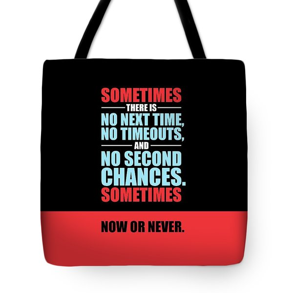 Sometimes There Is No Next Time No Timeouts Gym Motivational Quotes Poster Tote Bag