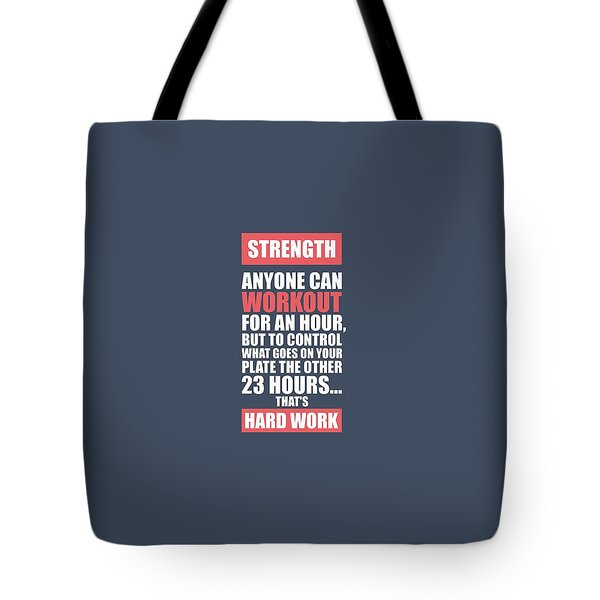 Strength Anyone Can Workout For An Hour Gym Motivational Quotes Poster Tote Bag
