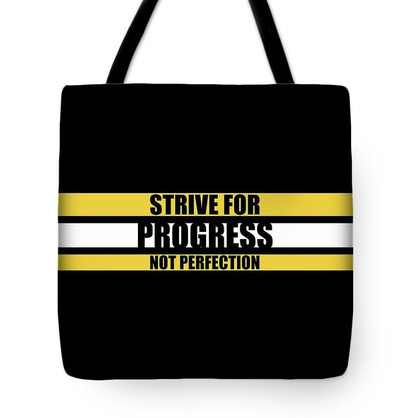 Strive For Progress Not Perfection Gym Motivational Quotes Poster Tote Bag