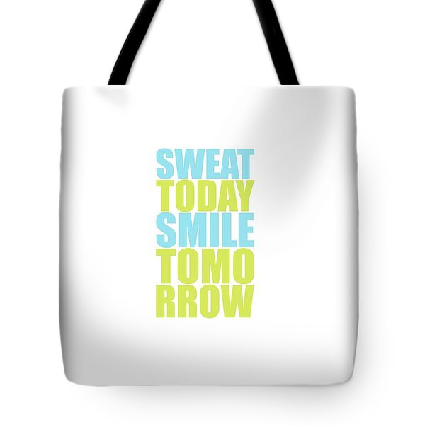 Sweat Today Smile Tomorrow Motivational Quotes Tote Bag