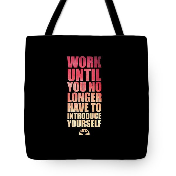 Work Until You No Longer Have To Introduce Yourself Gym Inspirational Quotes Poster Tote Bag