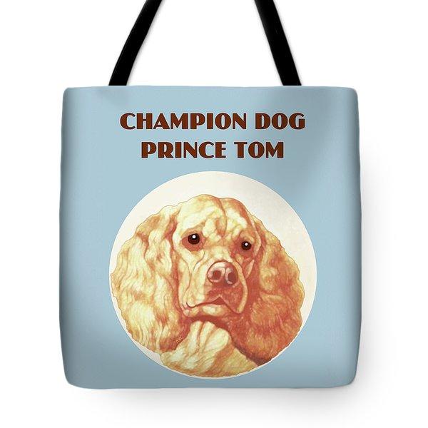 Champion Dog Prince Tom Tote Bag