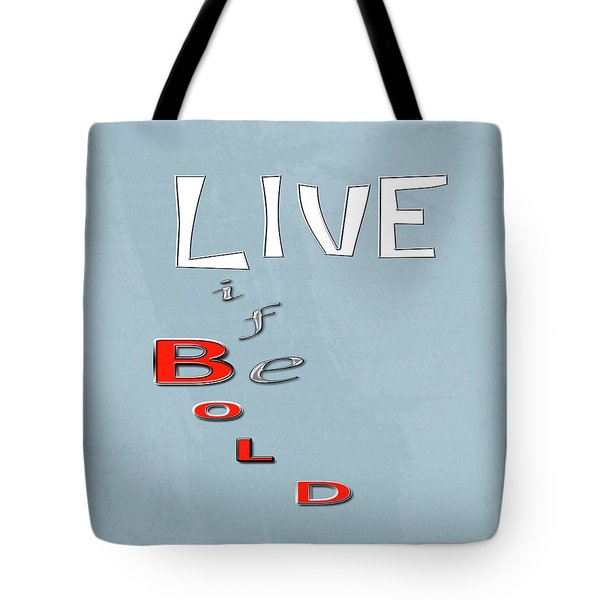Live Life Tote Bag by Linda Prewer
