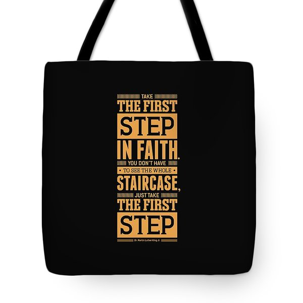 Lab No. 4 Take The First Step Martin Luther King Jr. Motivational Quote Tote Bag