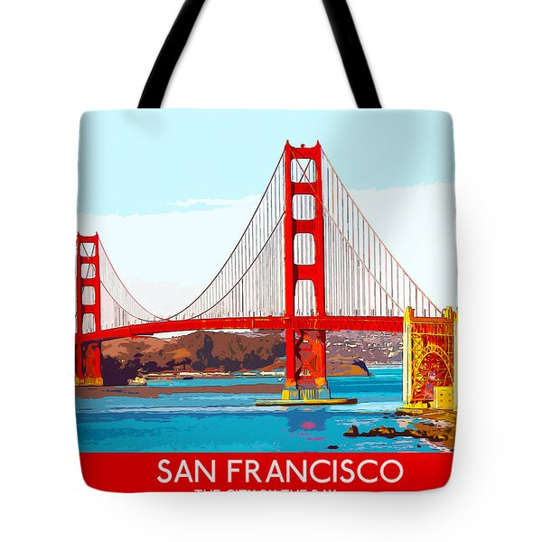 Golden Gate Bridge San Francisco The City By The Bay Tote Bag