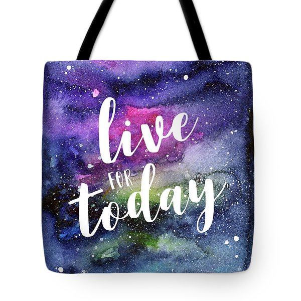 Live For Today Galaxy Watercolor Typography  Tote Bag
