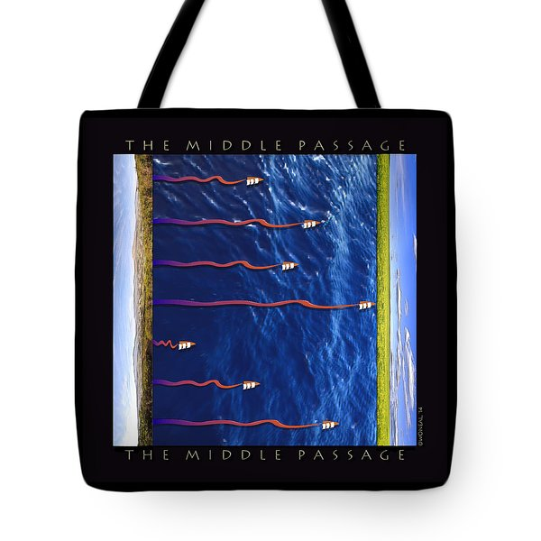 The Middle Passage Tote Bag