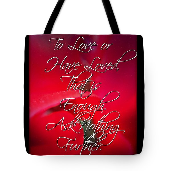 Ask Nothing Further Tote Bag