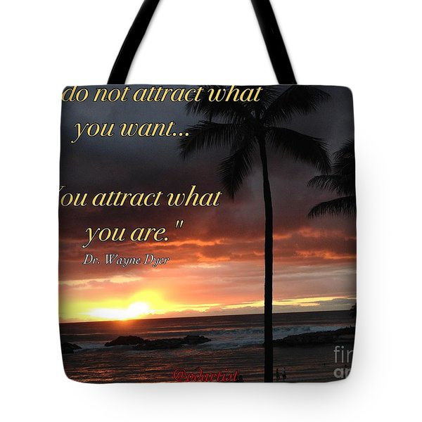 Attraction Is You Tote Bag