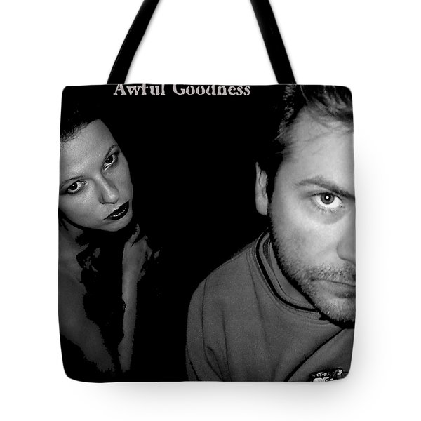 Awful Goodness Tote Bag