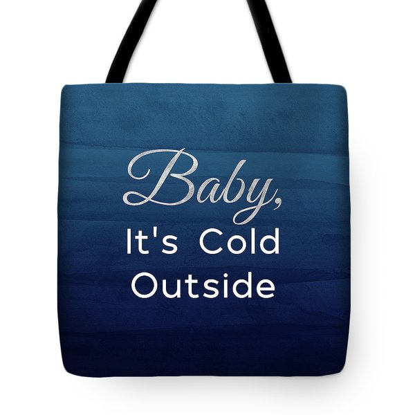 Baby It's Cold Blue- Art By Linda Woods Tote Bag
