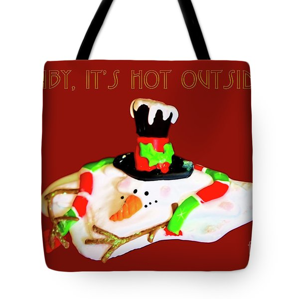 Baby, It's Hot Outside Tote Bag