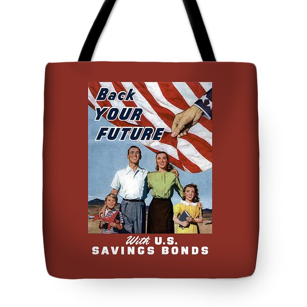 Back Your Future With Us Savings Bonds Tote Bag by War Is Hell Store