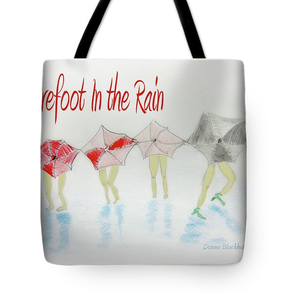 Barefoot In The Rain Tote Bag by Donna Blackhall