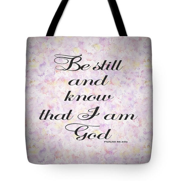 Tote Bag featuring the painting Be Still And Know I Am God Bible Psalm Typography by Georgeta Blanaru