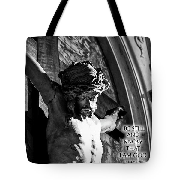 Be Still And Know That I Am God  Psalms 46 10 Tote Bag