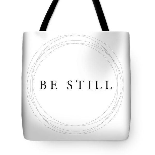 Be Still - Minimalist Scripture Print Tote Bag