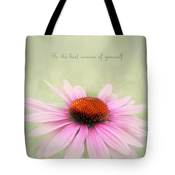 Be The Best Version Of Yourself Tote Bag by Kathi Mirto