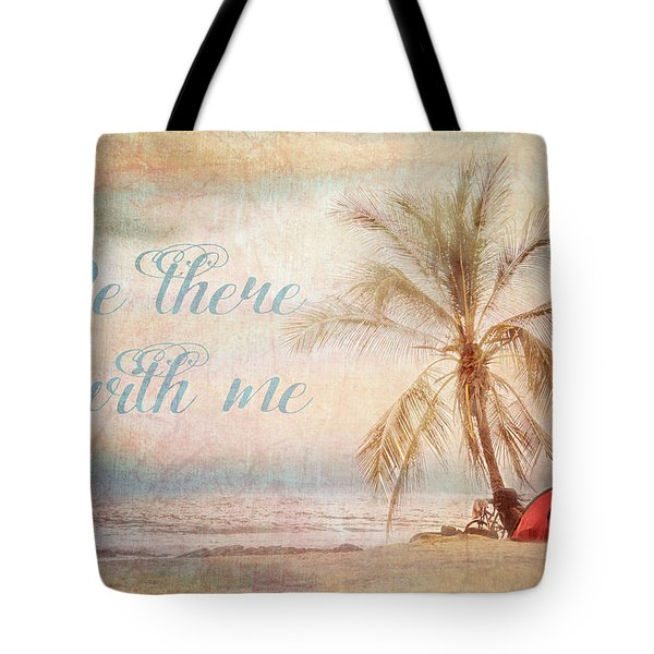 Be There With Me Tote Bag