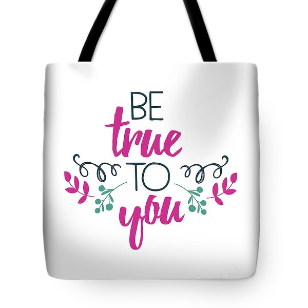 Be True To You Tote Bag