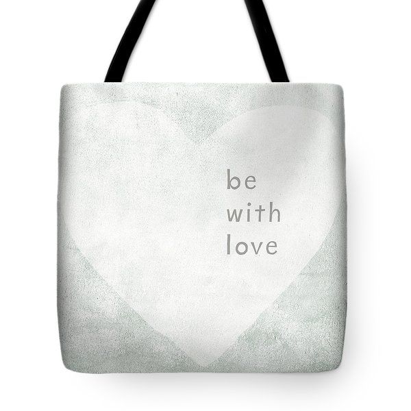Tote Bag featuring the mixed media Be With Love - Art By Linda Woods by Linda Woods