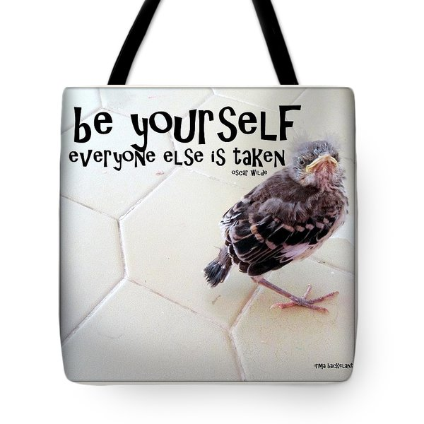Tote Bag featuring the photograph Be Yourself by Irma BACKELANT GALLERIES