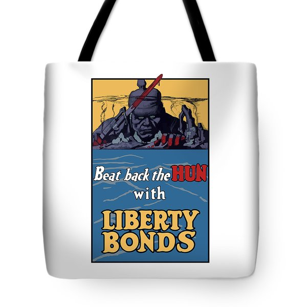 Beat Back The Hun With Liberty Bonds Tote Bag by War Is Hell Store