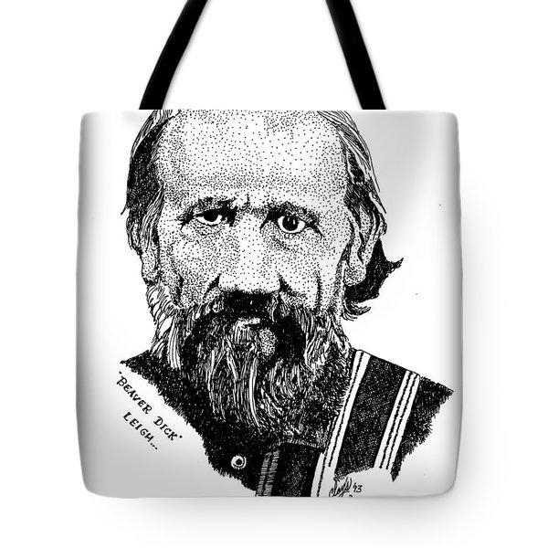Beaver Dick Leigh Tote Bag