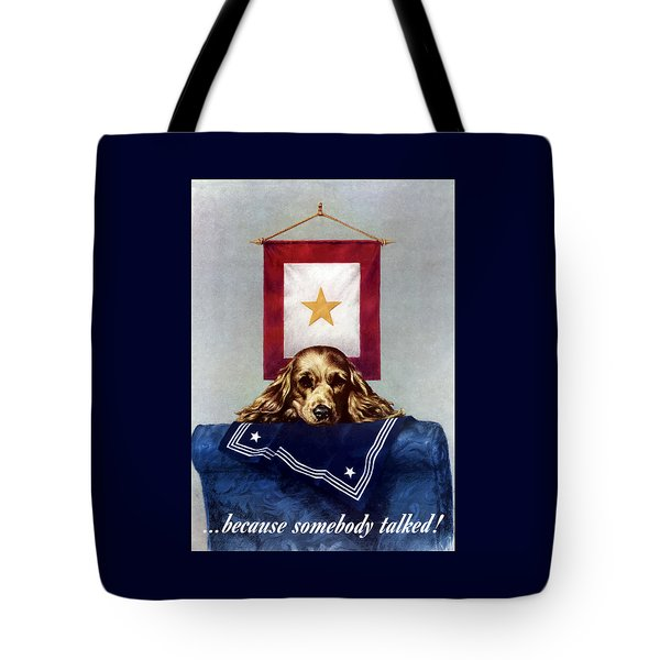 Because Somebody Talked - Ww2 Tote Bag