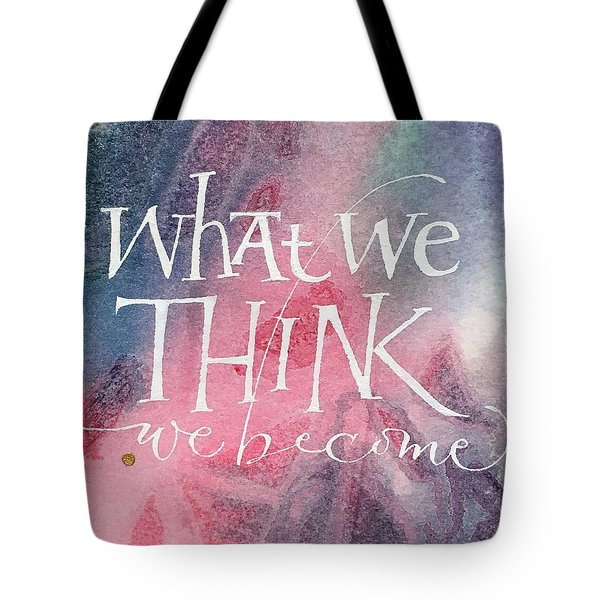Inspirational Saying Become Tote Bag