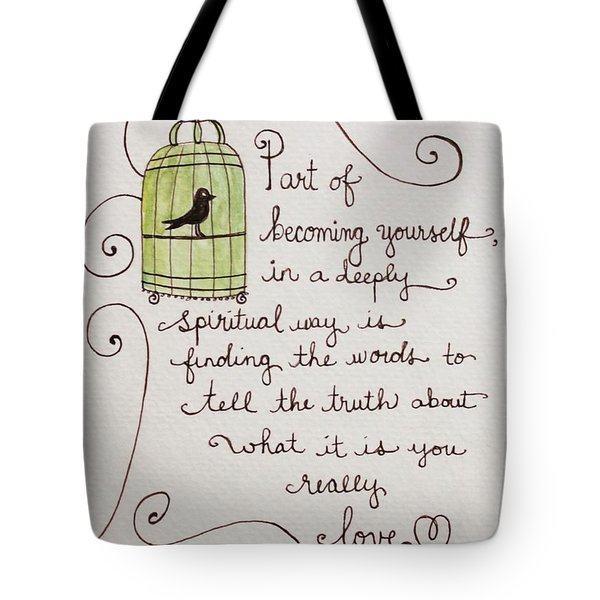 Becoming Yourself Tote Bag by Elizabeth Robinette Tyndall