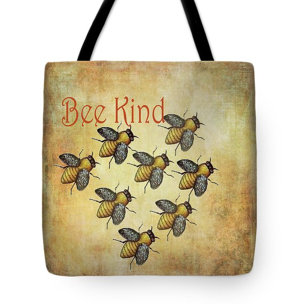 Bee Kind Tote Bag by Kandy Hurley