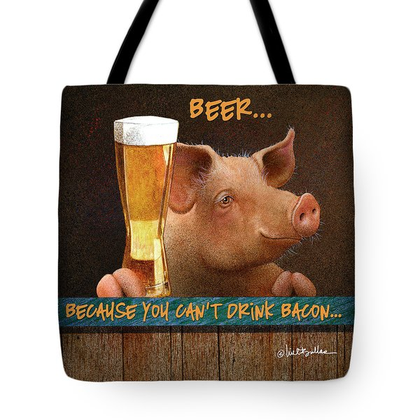 Beer... Because You Can't Drink Bacon... Tote Bag