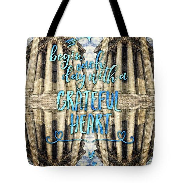 Begin Each Day With A Grateful Heart Madeleine Paris Tote Bag