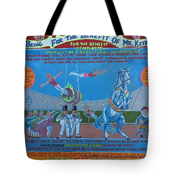 Being For The Benefit Of Mr. Kite Tote Bag