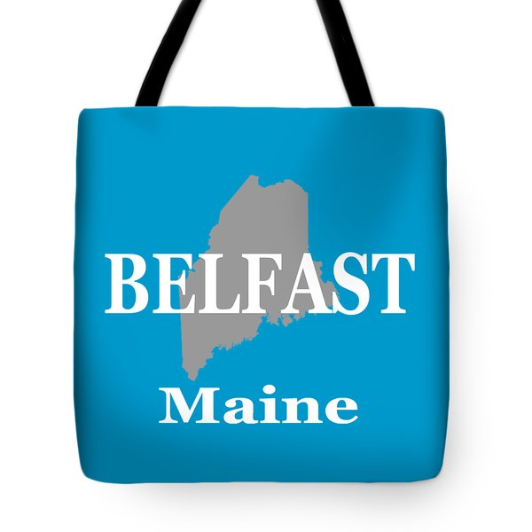 Tote Bag featuring the photograph Belfast Maine State City And Town Pride  by Keith Webber Jr