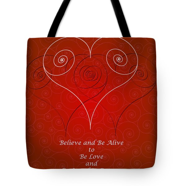 Believe And Be Alive Tote Bag