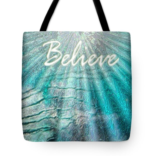 Believe By Sherri Of Palm Springs Tote Bag by Sherri's Of Palm Springs