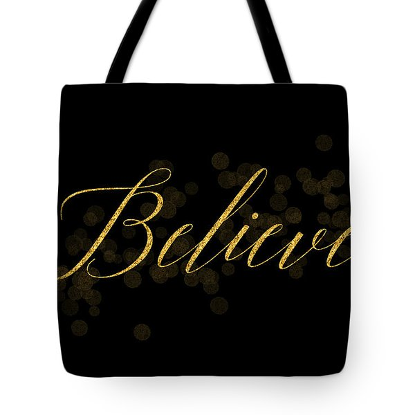 Believe Tote Bag by Denise leonHardt